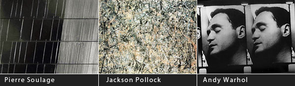 Pierre Soulage, Jackson Pollock, Andy Warhol